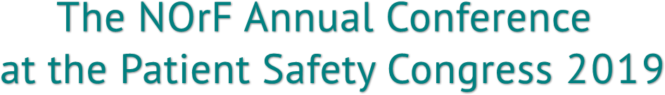 The NOrF Annual Conference  at the Patient Safety Congress 2019
